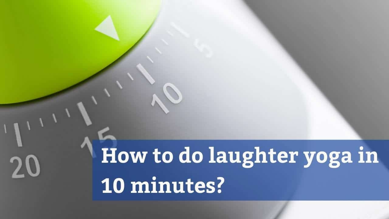 How to do laughter yoga in 10 minutes